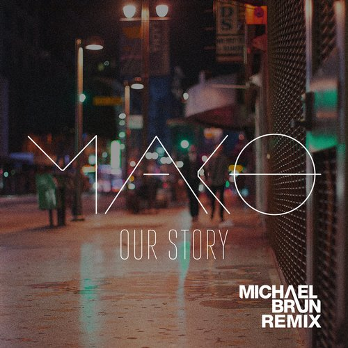 Mako - Our Story (Michael Brun Remix) MIDI