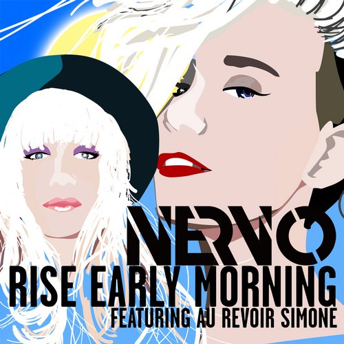 Au Revoir Simone, NERVO - Rise Early Morning MIDI