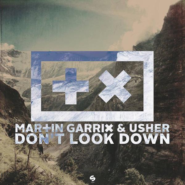 Martin Garrix ft. Usher - Don't Look Down