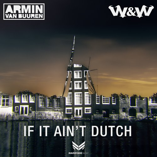 Armin van Buuren, W&W - If It Ain't Dutch MIDI