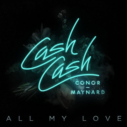 MIDI of Cash Cash - All My Love (ft. Conor Maynard)