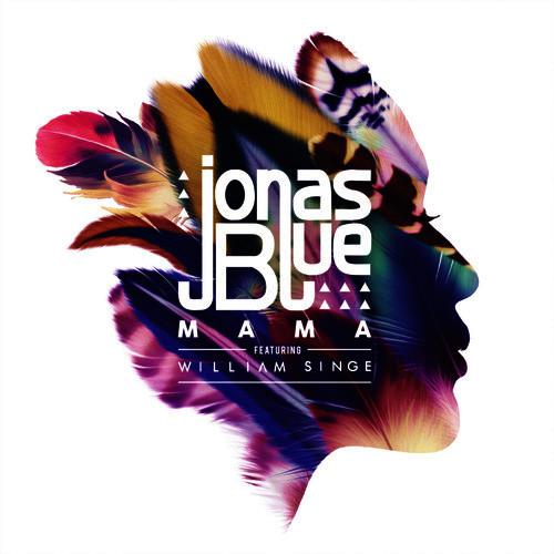 Jonas Blue / William Singe - Mama