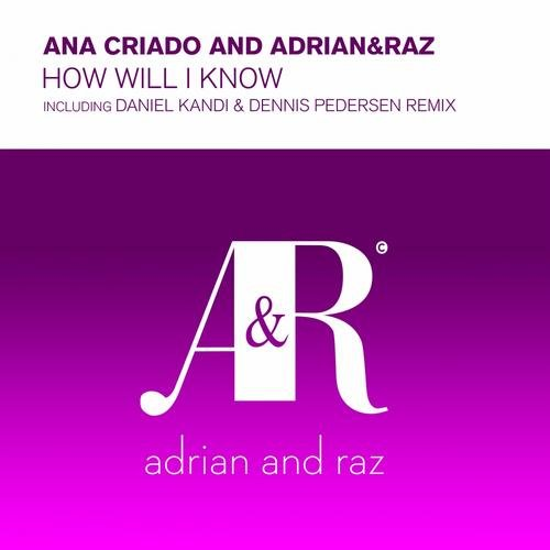 Ana Criado, Adrian&Raz - How Will I Know MIDI