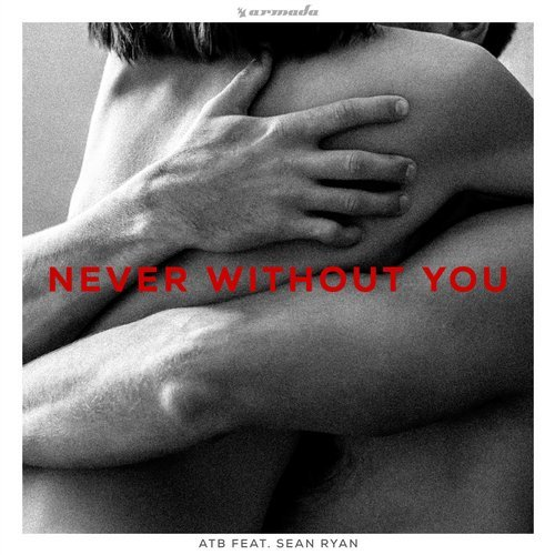 ATB - Never Without You (ft. Sean Ryan) MIDI