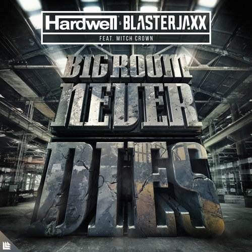 Hardwell, Mitch Crown, Blasterjaxx - Bigroom Never Dies MIDI