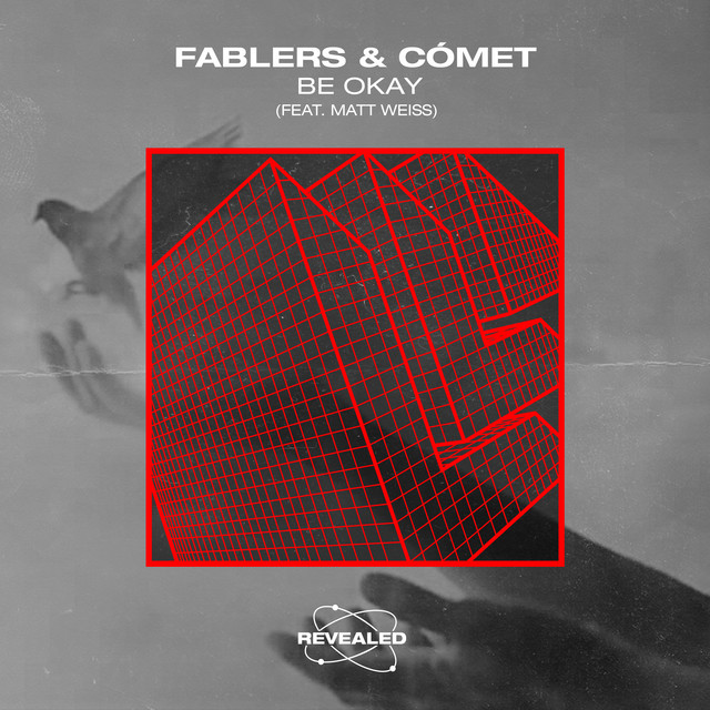 Fablers, Cómet, Revealed Recordings, Matt Weiss - Be Okay MIDI